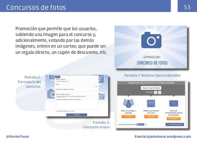 53  Concursos de fotos Promoción que permite que los usuarios, subiendo una imagen para el concurso y, adicionalmente, vot...