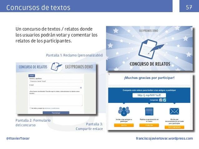 57  Concursos de textos Un concurso de textos / relatos donde los usuarios podrán votar y comentar los relatos de los part...