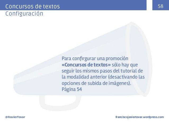 58  Concursos de textos Configuración  Para confirgurar una promoción «Concursos de textos» sólo hay que seguir los mismos...