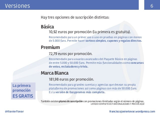 Versiones  6 Hay tres opciones de suscripción distintas:  Básica   10,92 euros por promoción (la primera es gratuita).  ...