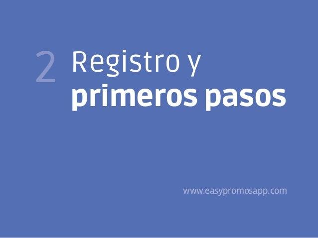 7  2  Registro y primeros pasos www.easypromosapp.com  @FJavierTovar     franciscojaviertovar.wordpress.com