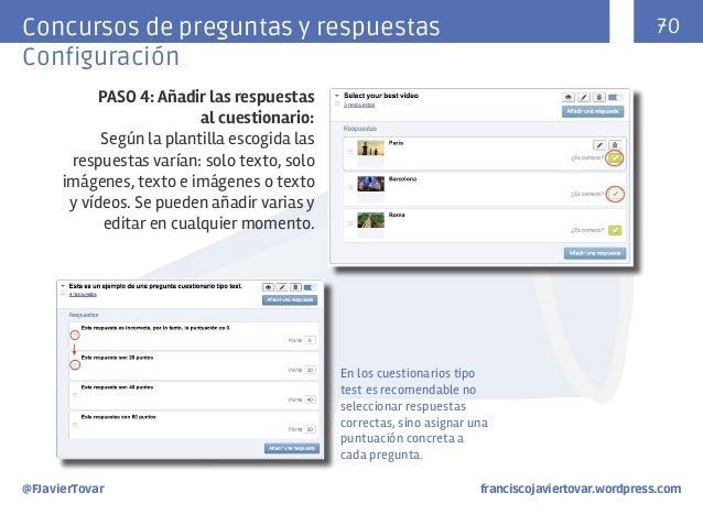 70  Concursos de preguntas y respuestas Configuración PASO 4: Añadir las respuestas al cuestionario: Según la plantilla es...