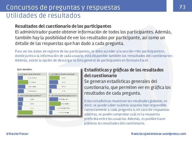 73  Concursos de preguntas y respuestas Utilidades de resultados Resultados del cuestionario de los participantes El admin...