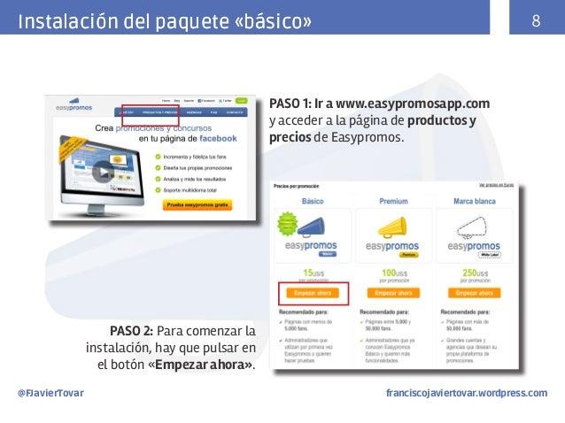 8  Instalación del paquete «básico»  PASO 1: Ir a www.easypromosapp.com y acceder a la página de productos y precios de Ea...
