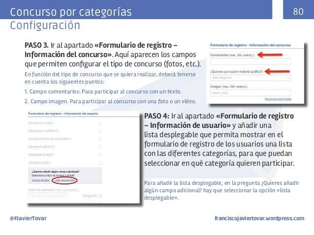 80  Concurso por categorías Configuración PASO 3. Ir al apartado «Formulario de registro – Información del concurso». Aquí...