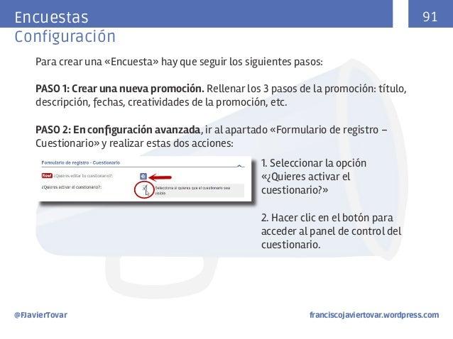 91  Encuestasç Configuración Para crear una «Encuesta» hay que seguir los siguientes pasos: PASO 1: Crear una nueva promoc...