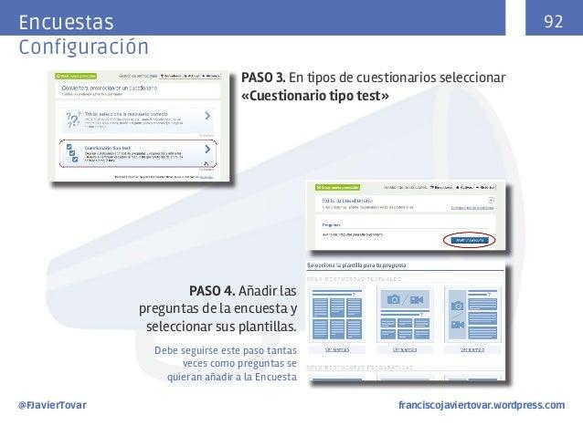 92  Encuestasç Configuración PASO 3. En tipos de cuestionarios seleccionar «Cuestionario tipo test»  PASO 4. Añadir las pr...