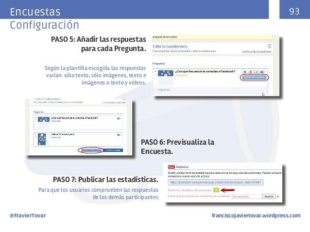 93  Encuestasç Configuración PASO 5: Añadir las respuestas para cada Pregunta. Según la plantilla escogida las respuestas ...