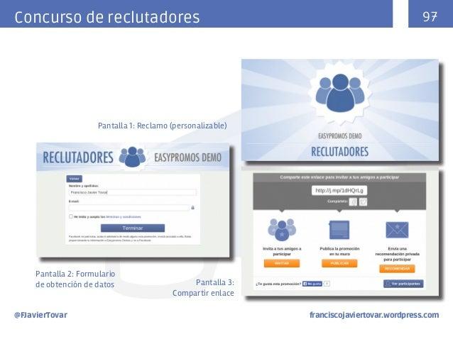 97  Concurso de reclutadores  Pantalla 1: Reclamo (personalizable)  Pantalla 2: Formulario de obtención de datos  Pantalla...