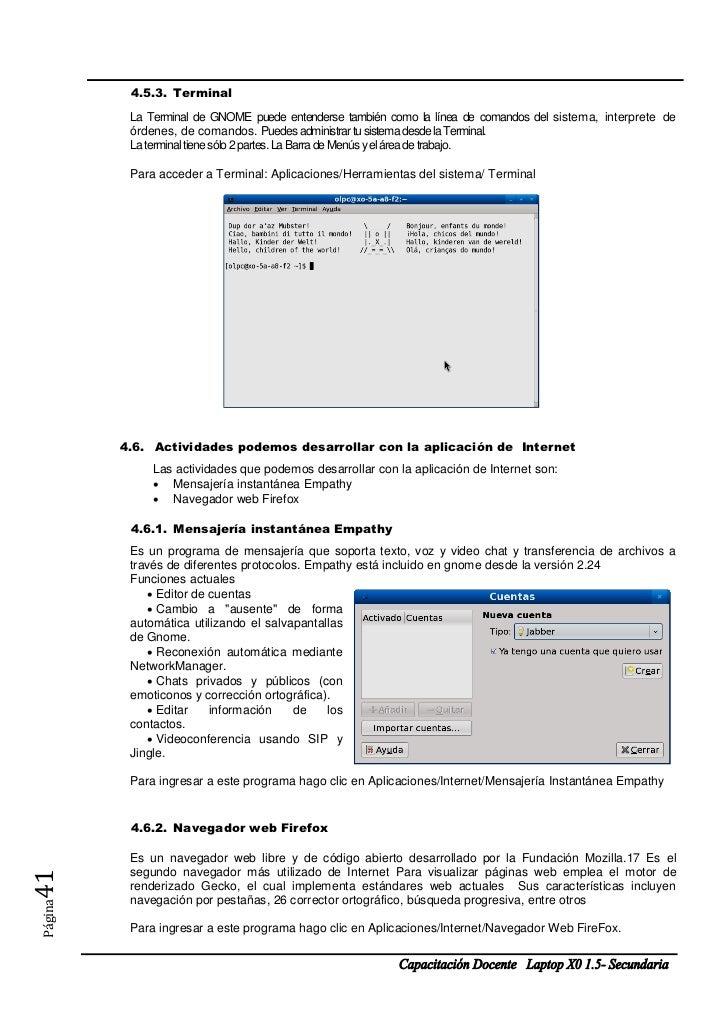 4.5.3. Terminal          La Terminal de GNOME puede entenderse también como la línea de comandos del sistema, interprete d...