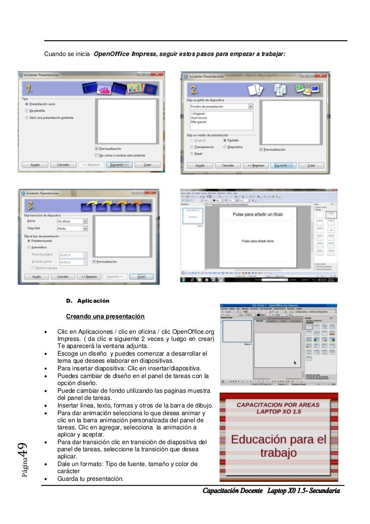 Cuando se inicia OpenOffice Impress, seguir estos pasos para empezar a trabajar:                D. Aplicación             ...