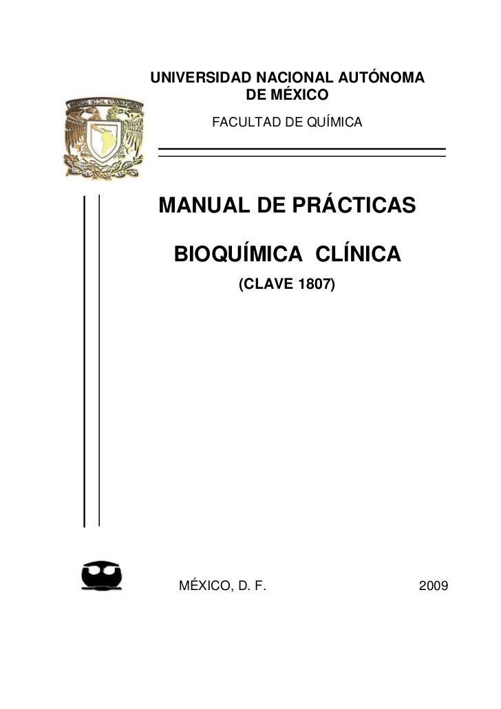 UNIVERSIDAD NACIONAL AUTÓNOMA          DE MÉXICO       FACULTAD DE QUÍMICAMANUAL DE PRÁCTICAS  BIOQUÍMICA CLÍNICA         ...