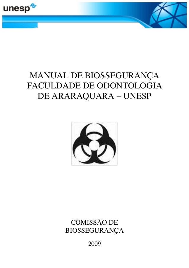 4a2d9d5c9e087 MANUAL DE BIOSSEGURANÇA FACULDADE DE ODONTOLOGIA DE ARARAQUARA – UNESP  COMISSÃO DE BIOSSEGURANÇA 2009 ...