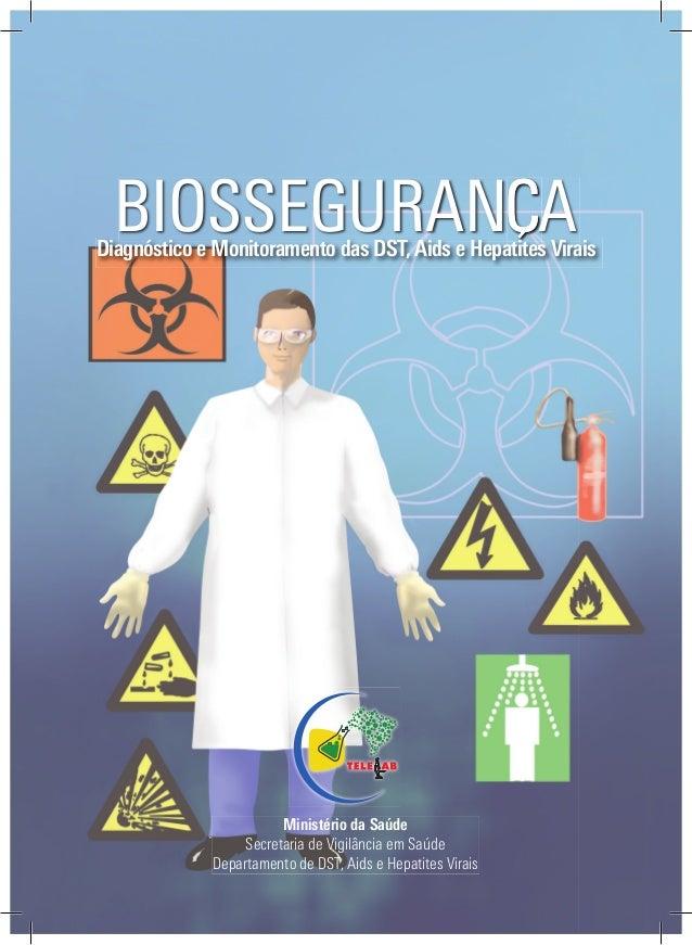Ministério da Saúde Secretaria de Vigilância em Saúde Departamento de DST, Aids e Hepatites Virais BIOSSEGURAN ADiagnóstic...