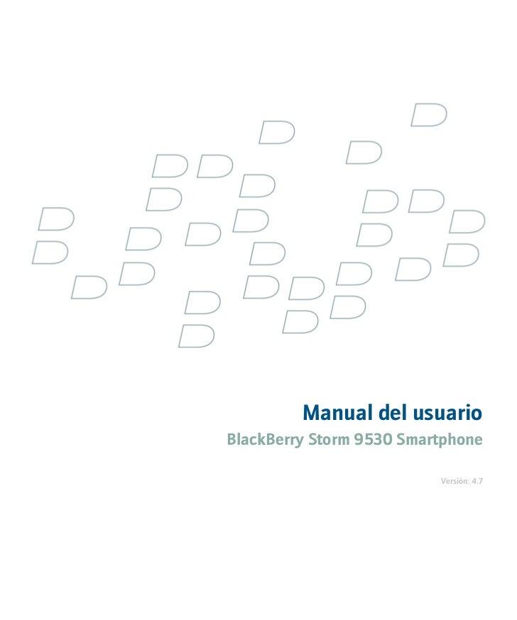 Manual del usuarioBlackBerry Storm 9530 Smartphone                          Versión: 4.7