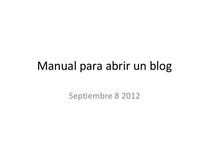 Manual para abrir un blog     Septiembre 8 2012