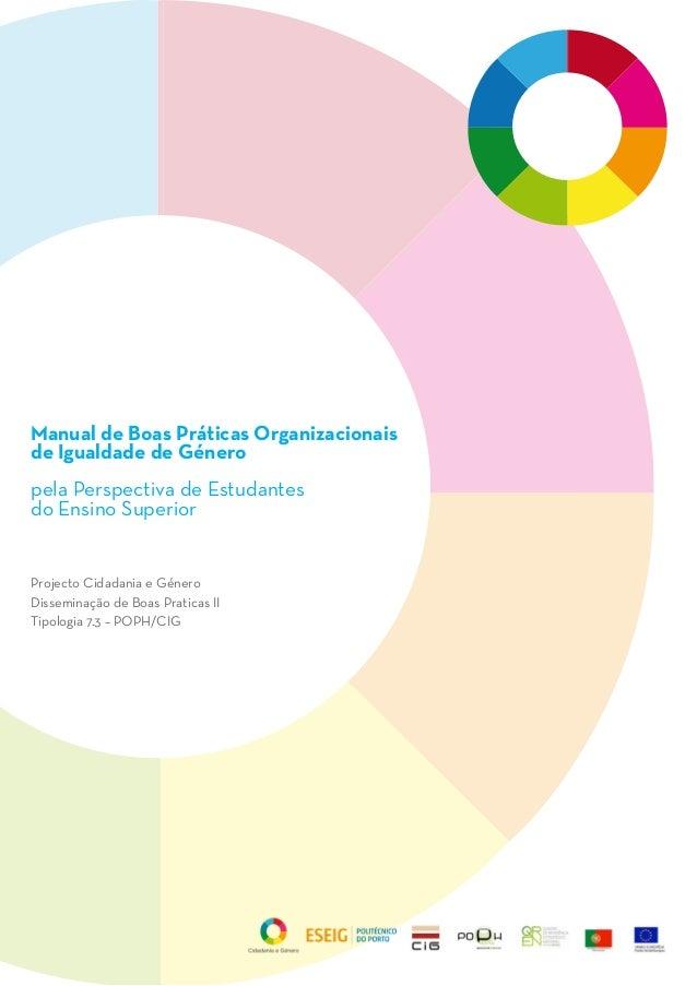 Manual de Boas Práticas Organizacionais de Igualdade de Género pela Perspectiva de Estudantes do Ensino Superior Projecto ...