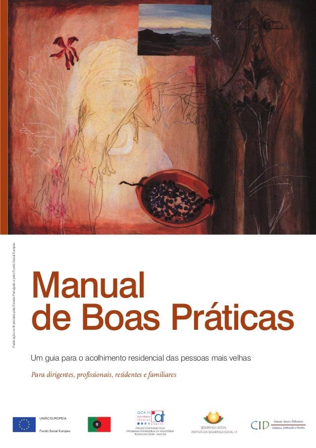 Manual de Boas Práticas Um guia para o acolhimento residencial das pessoas mais velhas Para dirigentes, profissionais, res...