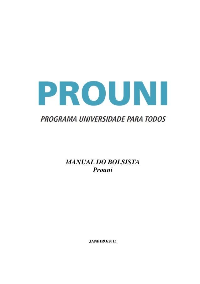 MANUAL DO BOLSISTA Prouni JANEIRO/2013