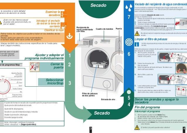 3 4 or de programas/Stop Vaciado del recipiente de agua condensada Si se ha montado un sistema de desagüe para el agua con...
