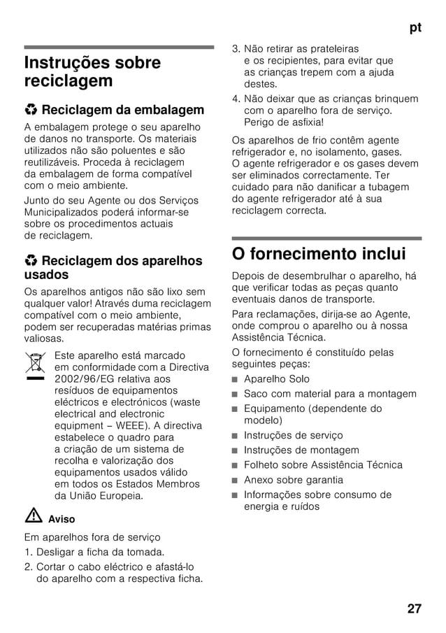 pt 27 Instruções sobre reciclagem * Reciclagem da embalagem A embalagem protege o seu aparelho de danos no transporte. Os ...