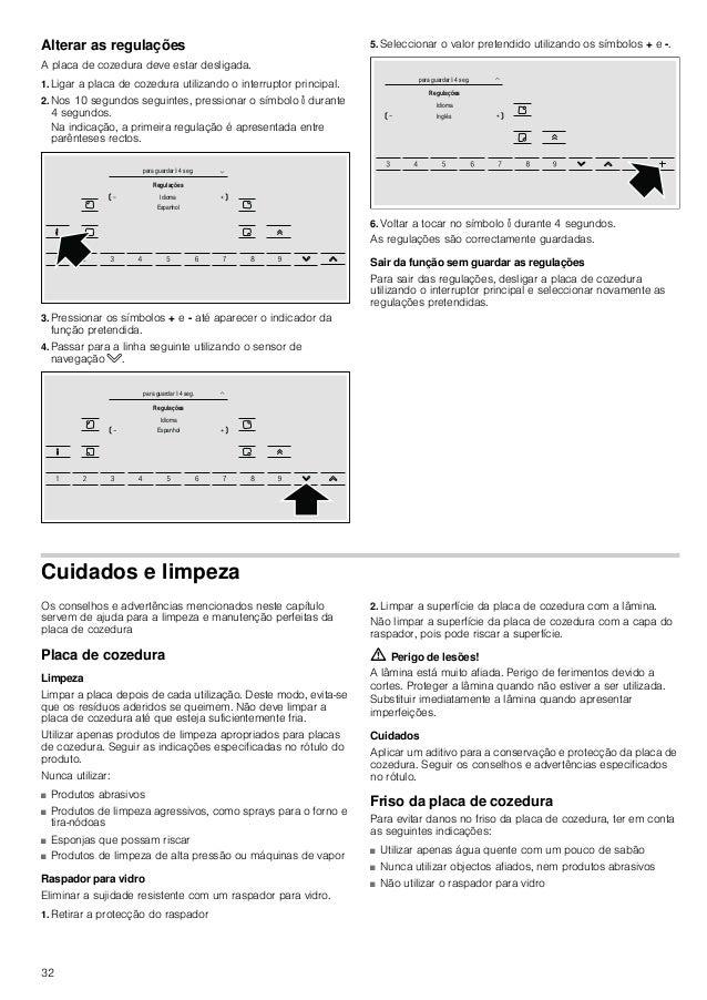 32 Alterar as regulações A placa de cozedura deve estar desligada. 1. Ligar a placa de cozedura utilizando o interruptor p...