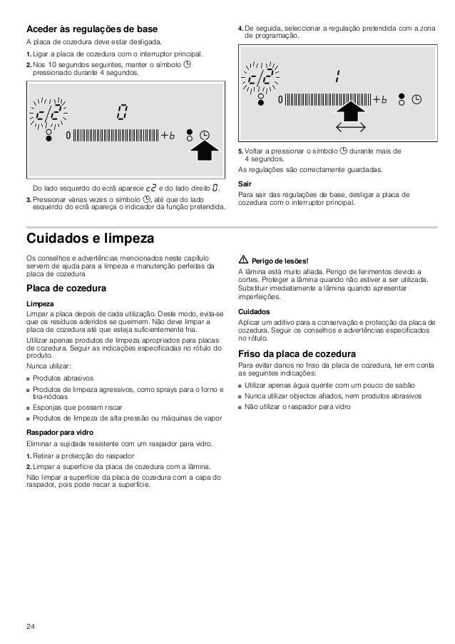 24 Aceder às regulações de base A placa de cozedura deve estar desligada. 1. Ligar a placa de cozedura com o interruptor p...