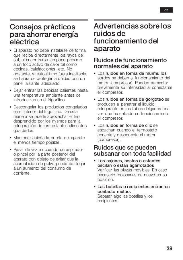 39 Consejos prácticos para ahorrar energía eléctrica S El aparato no debe instalarse de forma que reciba directamente los ...