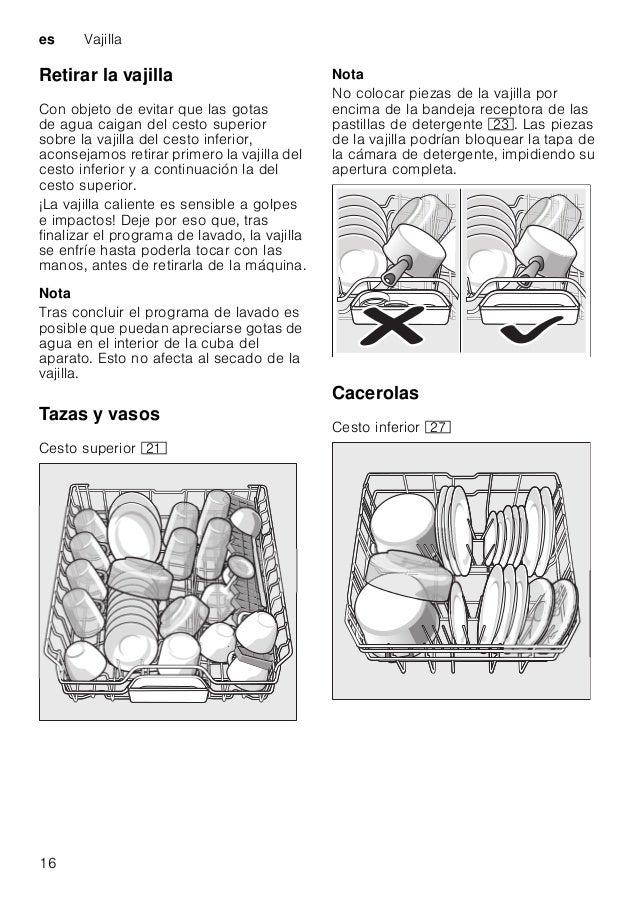 Vajilla es 17 Consejo práctico Colocar la vajilla con un fuerte grado de suciedad (cacerlas y sartenes) en el cesto inferi...