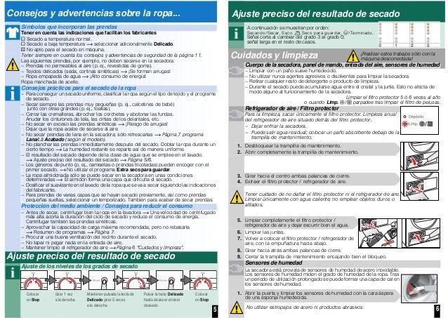 5 6 Consejos y advertencias sobre la ropa... Símbolos que incorporan las prendas Tener en cuenta las indicaciones que faci...