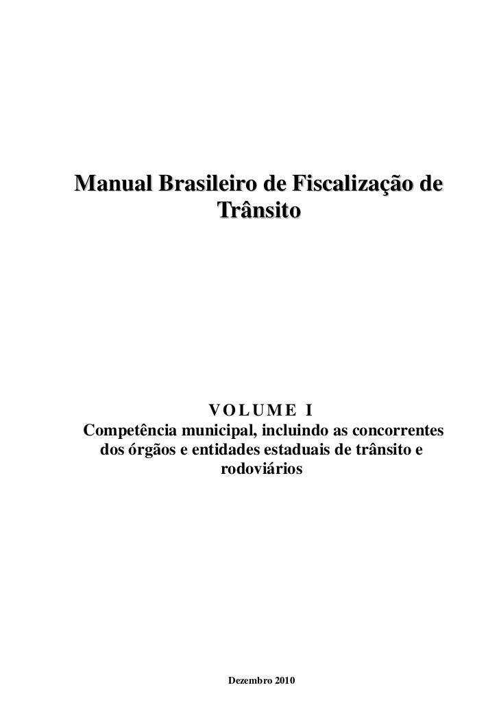 Manual Brasileiro de Fiscalização de             Trânsito                 VOLUME ICompetência municipal, incluindo as conc...