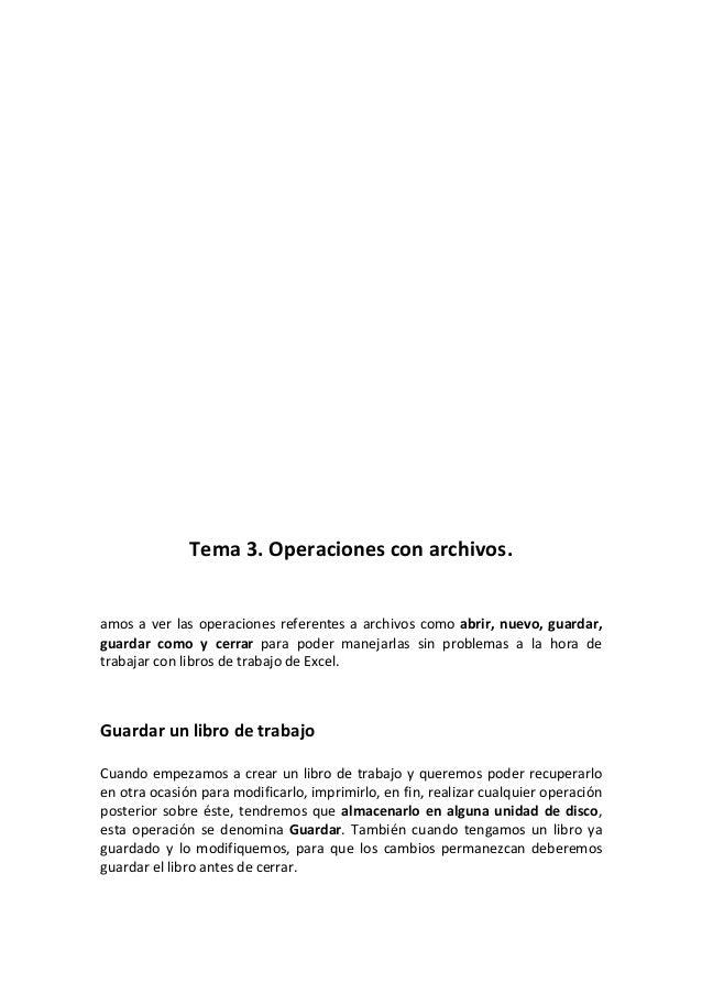 Tema 3. Operaciones con archivos.amos a ver las operaciones referentes a archivos como abrir, nuevo, guardar,guardar como ...
