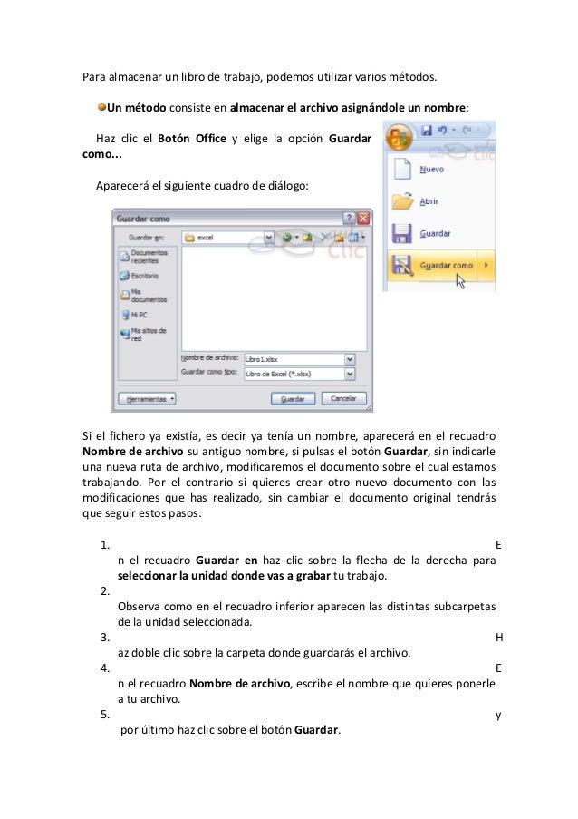Para almacenar un libro de trabajo, podemos utilizar varios métodos.Un método consiste en almacenar el archivo asignándole...