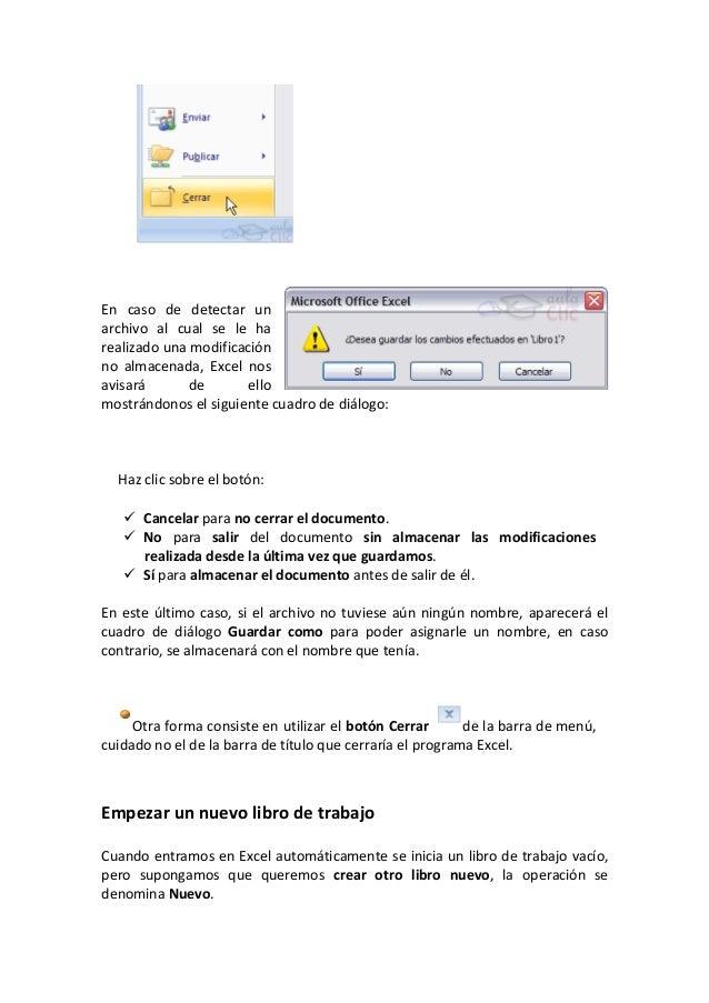 En caso de detectar unarchivo al cual se le harealizado una modificaciónno almacenada, Excel nosavisará de ellomostrándono...