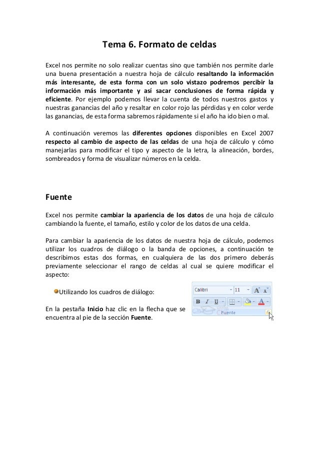 Tema 6. Formato de celdasExcel nos permite no solo realizar cuentas sino que también nos permite darleuna buena presentaci...