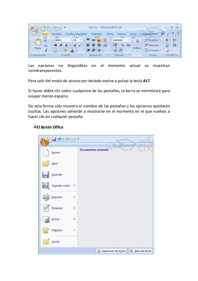 Las opciones no disponibles en el momento actual se muestransemitransparentes.Para salir del modo de acceso por teclado vu...