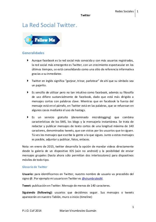 Redes Sociales Twitter 1 1 P.I.O. Csif 2014 Marian Virumbrales Guzmán La Red Social Twitter. Generalidades  Aunque facebo...