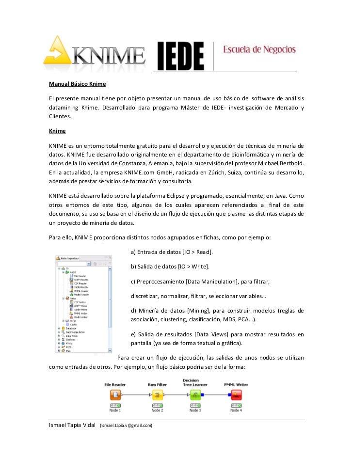 Manual Básico KnimeEl presente manual tiene por objeto presentar un manual de uso básico del software de análisisdataminin...