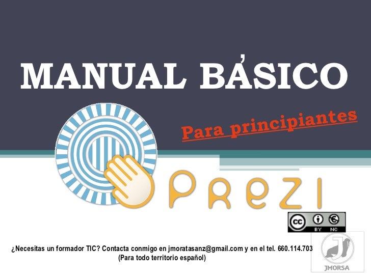, MANUAL BASICO Para principiantes ¿Necesitas un formador TIC? Contacta conmigo en jmoratasanz@gmail.com y en el tel. 660....