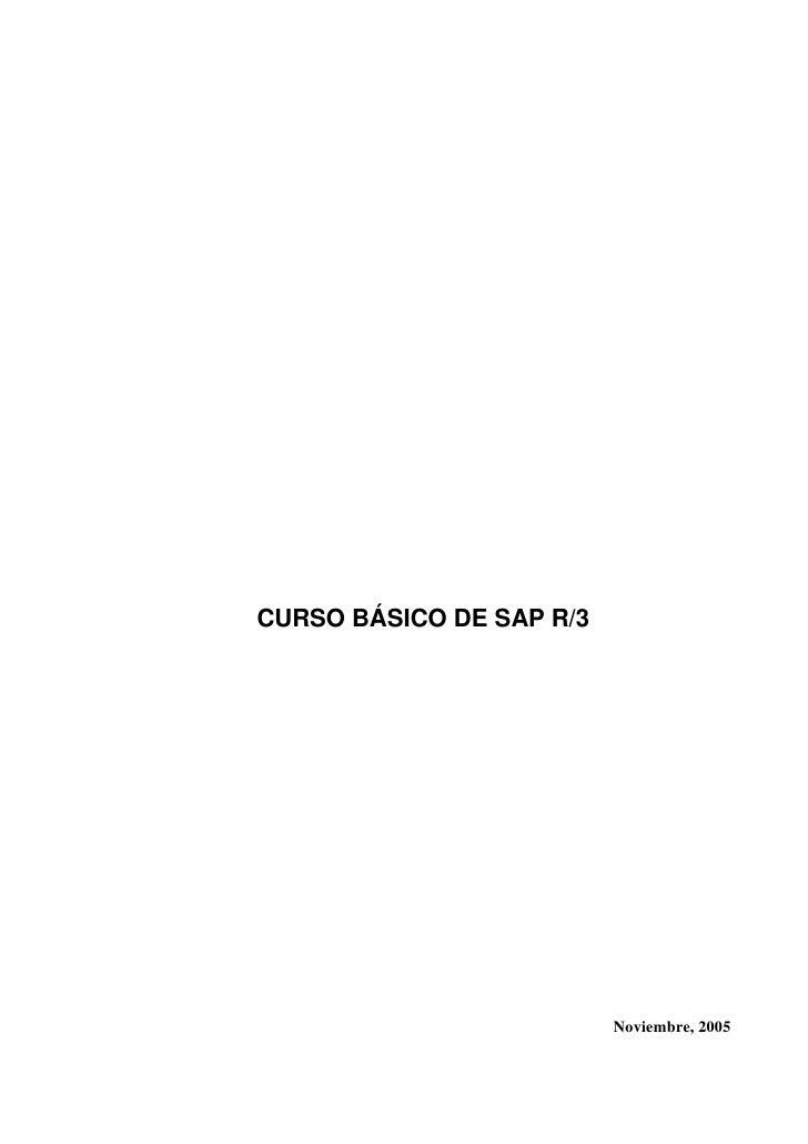 CURSO BÁSICO DE SAP R/3                          Noviembre, 2005