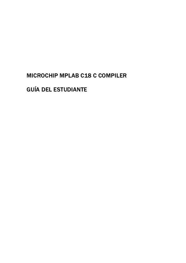 MICROCHIP MPLAB C18 C COMPILERGUÍA DEL ESTUDIANTE