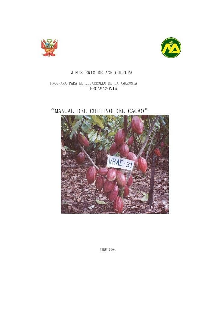 """MINISTERIO DE AGRICULTURA  PROGRAMA PARA EL DESARROLLO DE LA AMAZONIA                    PROAMAZONIA    """"MANUAL DEL CULTIV..."""