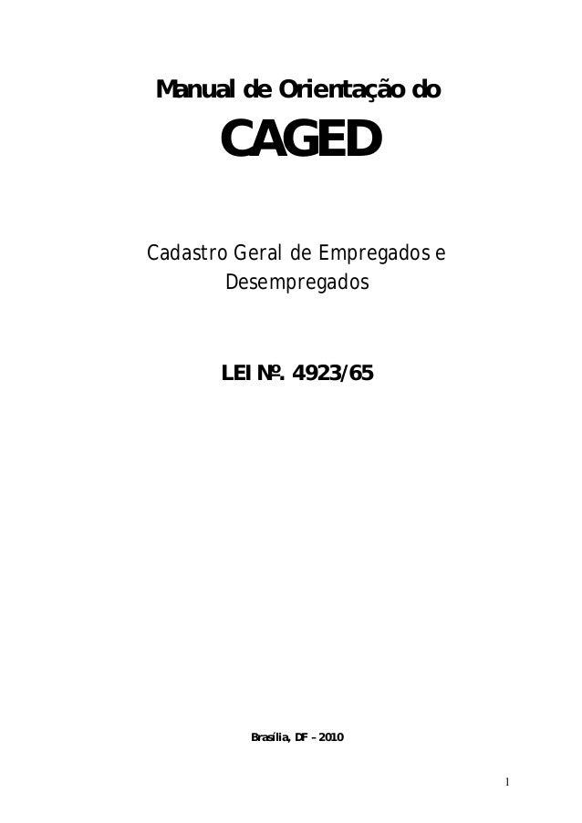 Manual de Orientação do       CAGEDCadastro Geral de Empregados e        Desempregados       LEI Nº. 4923/65          Bras...