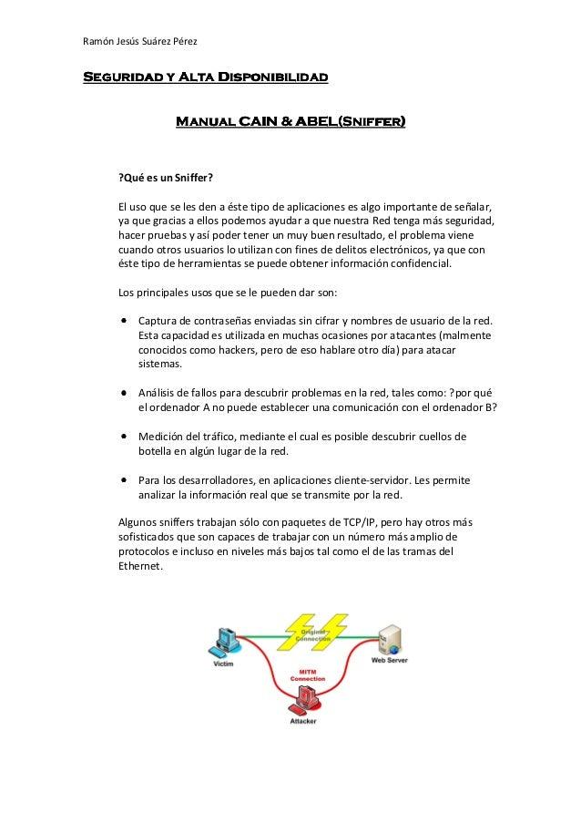 Ramón Jesús Suárez PérezSeguridad y Alta Disponibilidad                   Manual CAIN & ABEL(Sniffer)       ¿Qué es un Sni...