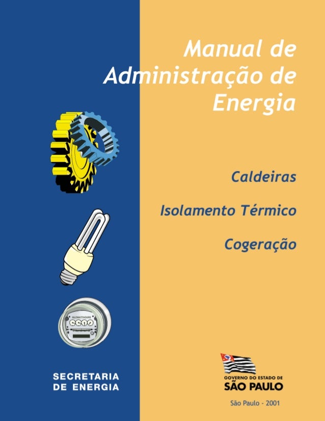 1 Manual de Administração de Energia GOVERNO DO ESTADO DE SÃO PAULO SECRETARIA DE ENERGIA Coordenadoria de Planejamento e ...