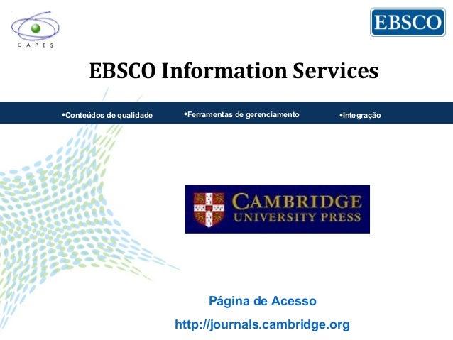 EBSCO Information Services•Conteúdos de qualidade •Ferramentas de gerenciamento •IntegraçãoPágina de Acessohttp://journals...