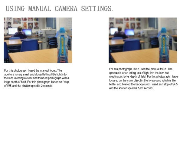 USING MANUAL CAMERA SETTINGS .For this photograph I used the manual focus. The              For this photograph I also use...