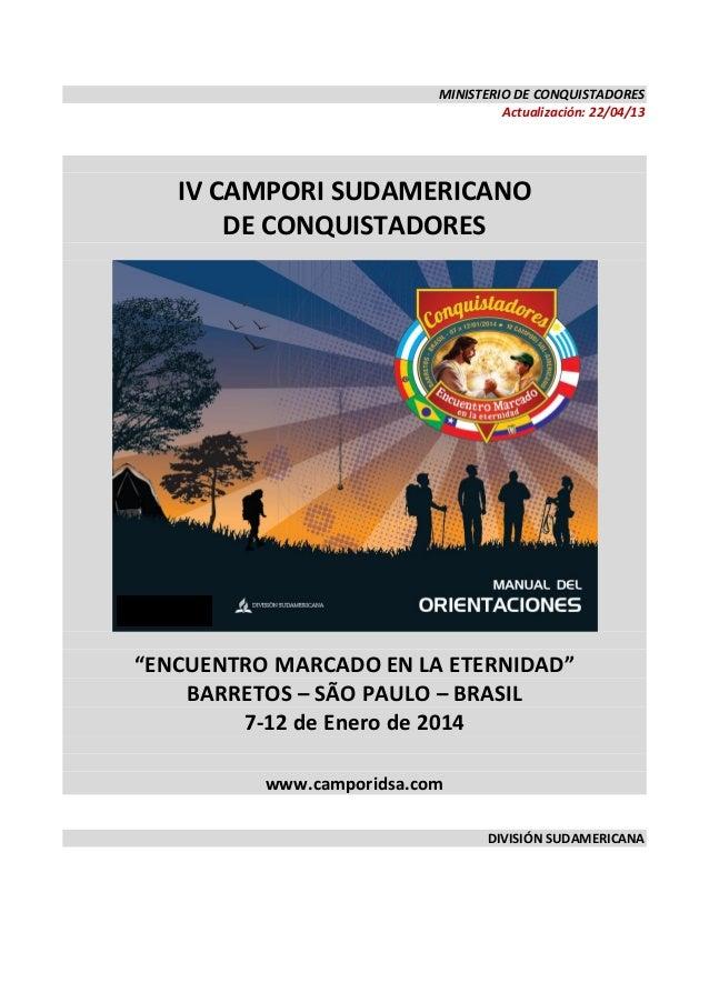 """MINISTERIO DE CONQUISTADORESActualización: 22/04/13IV CAMPORI SUDAMERICANODE CONQUISTADORES""""ENCUENTRO MARCADO EN LA ETERNI..."""