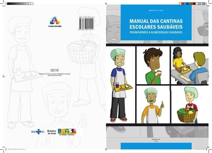 MINISTÉRIO DA SAÚDE ISBN 978-85-334-1701-4                          MANUAL DAS CANTINAS9 788533 417014                    ...