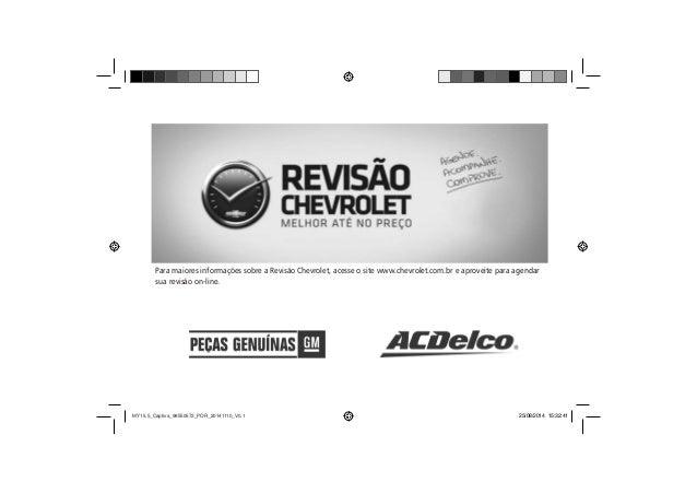 Para maiores informações sobre a Revisão Chevrolet, acesse o site www.chevrolet.com.br e aproveite para sua revisão on-lin...